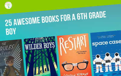 25 Amazing Middle Grade Books for a 6th Grade Boy