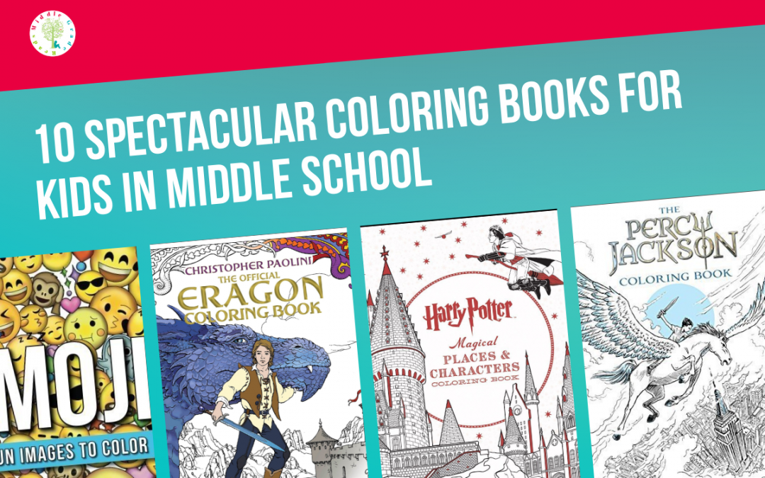 10 Spectacular Coloring Books for Kids in Middle School