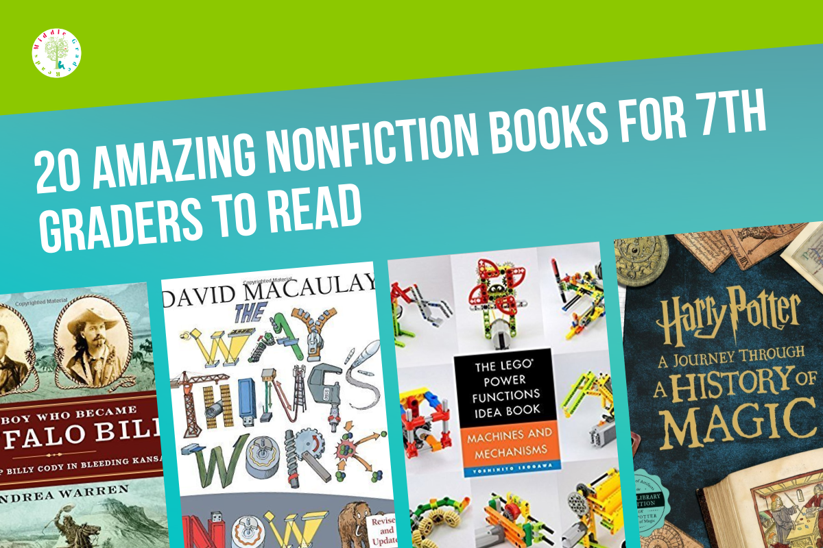20 Good Nonfiction Books For 7th Graders To Read Middle Grade Reads